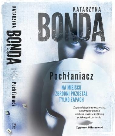 """Czytaj więcej: Katarzyna Bonda - """"Pochłaniacz"""""""